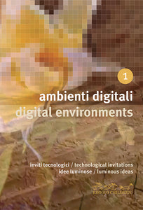 Digital Environments / Technological Invitations / Luminous Ideas
