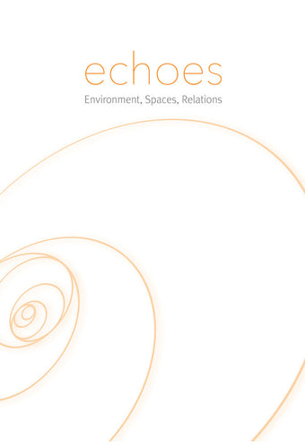 Echo Series, Environment, Spaces, Relations