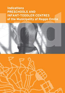 Indications Preschools and Infant-toddler Centres of the Municipality of Reggio Emilia