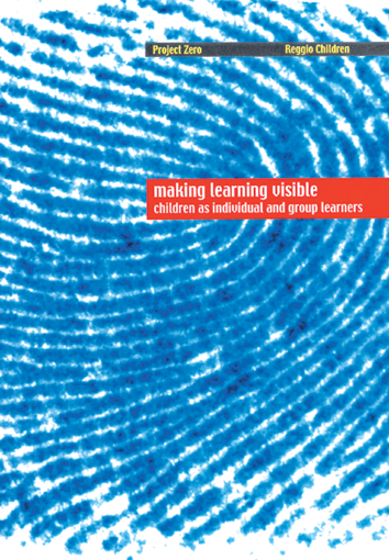 Making Learning Visible: Children as Individual and Group Learners