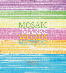 Mosaic of Marks, Words, Material