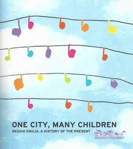 One City, Many Children: Reggio Emilia, a History of the Present