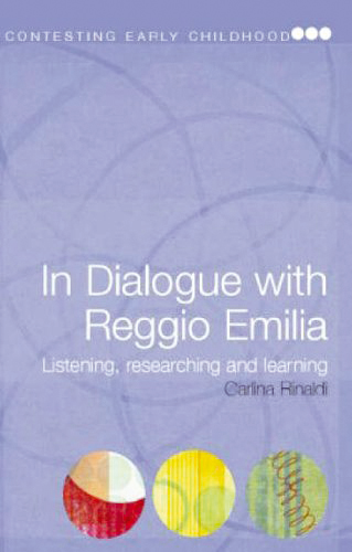 In Dialogue with Reggio Emilia: Listening, Researching, and Learning