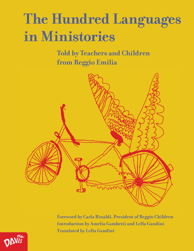 The Hundred Languages in Ministories: Told by the Teachers and Children from Reggio Emilia
