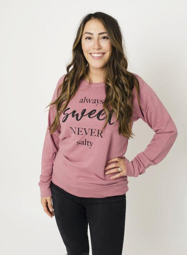 The Sweet Life Always Sweet Pullover