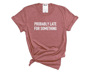 Blonde Ambition // Late For Something Tee