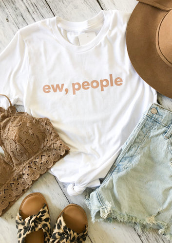 Blonde Ambition // Ew, People Tee