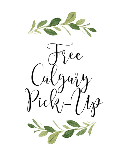 FREE CALGARY PICKUP // Add this to your cart for local Calgary Pickup Only (to remove shipping fees)