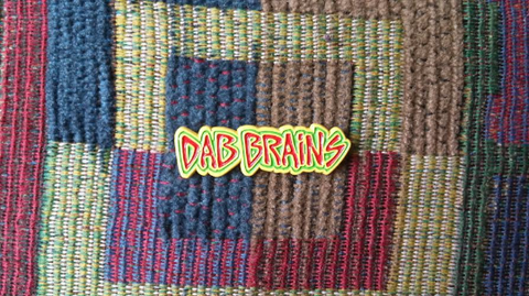 Dab Brains Hardcore Punk Rock Reggae Rasta Medical Marijuana 420 Dabs 710 Pin