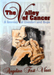 """The Valley Of Cancer: A Journey Of Comfort And Hope"" by Angelina Fast-Vlaar"