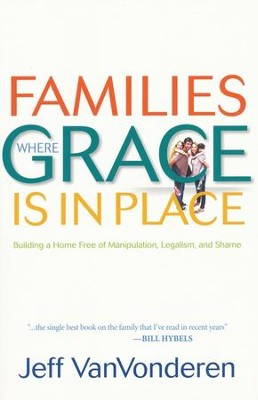 """Families Where Grace is in Place"" by Jeff VanVonderen"