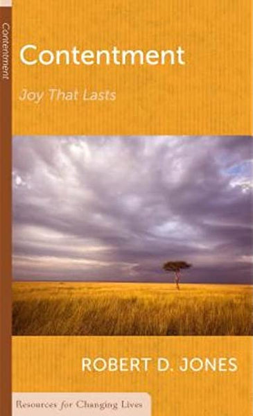 """Contentment: Joy That Lasts"" by Robert D. Jones (CCEF)"