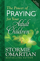 """The Power of Praying for Your Adult Children"" by Stormie Omartian"