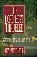 """The Road Best Traveled: Knowing God's Will for Your Life"" by Ray Pritchard"
