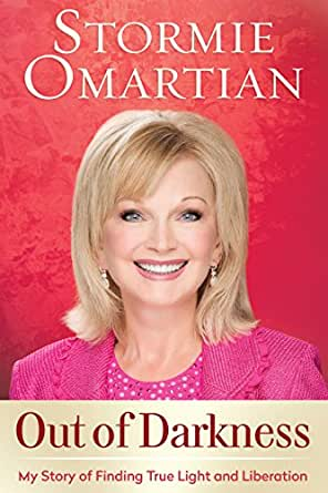"""Out of Darkness: My Story of Finding True Light and Liberation"" by Stormie Omartian"