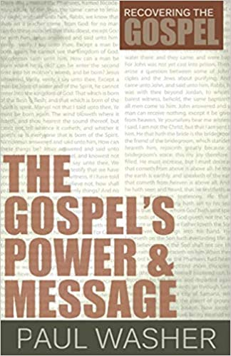 """The Gospel's Power & Message"" by Paul David Washer"