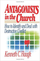 """Antagonists in the Church: How to Identify and Deal With Destructive Conflict"" by Kenneth C. Haugk"