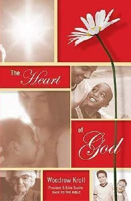 """The Heart of God"" by Woodrow Kroll"