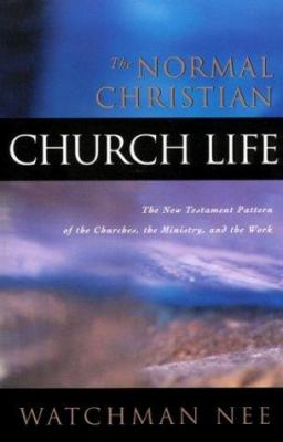 """The Normal Christian Church Life"" by Watchman Nee"