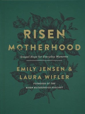 """Risen Motherhood"" by Emily Jensen & Laura Wifler"