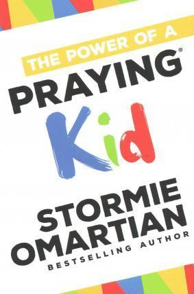 """The Power of a Praying Kid"" by Stormie Omartian"