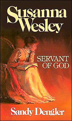 """Susanna Wesley: Servant of God"" by Sandy Dengler"