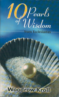 """10 Pearls of Wisdom from Ecclesiastes"" by Woodrow Kroll"