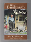 The Bushmanm and the Spirits by Barney Lacendre as told to Owen Salway