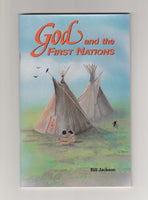 """God and the First Nations"" by Bill Jackson"