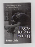 """Hope for the Hurting: Overcoming the Impact of Sexual Abuse"" by Howard Jolly"