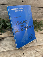 """Meditations on the Lord's Supper: Worship and Remembrance (Vol. 3)"" by Daniel Smith"