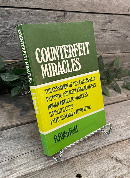 """Counterfeit Miracles"" by B.B. Warfield"
