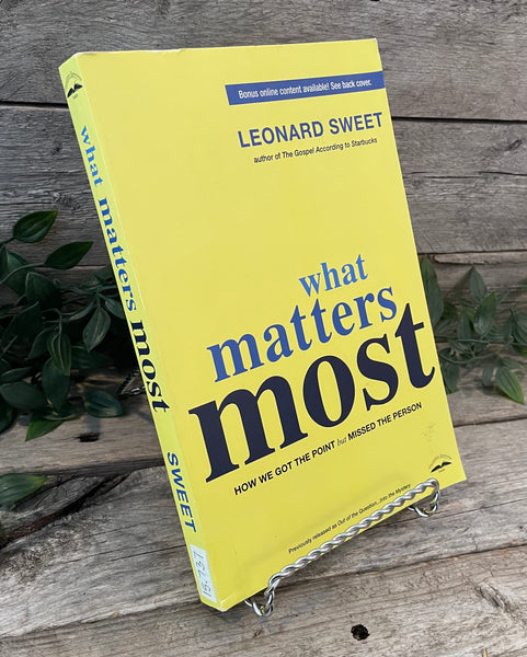 """What Matters Most"" by Leonard Sweet"