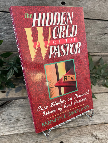 """The Hidden World of the Pastor"" by Kenneth L. Swetland"