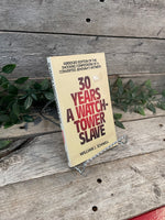 """30 Years A Watchtower Slave"" by William Schnell"