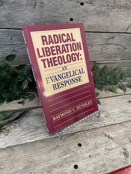 """Radical Liberation Theology: An Evangelical Response"" by Raymond C. Hundley"