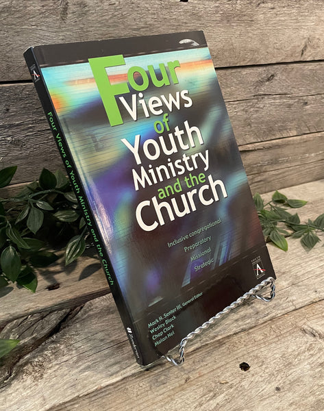 """Four Views of Youth Ministry and the Church"" by Wesley Black, Chap Clark & Malan Nel"