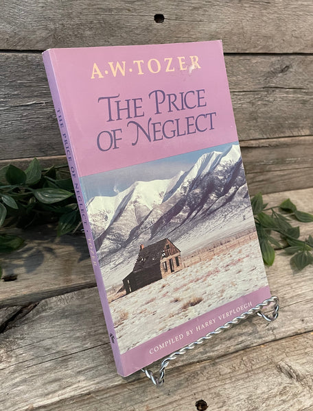 """The Price of Neglect"" by A.W. Tozer"