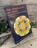 """The Theologian At Work: A Common Search For Religious Understanding"" edited by Roy Eckardt"