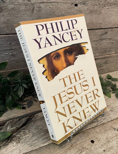"""The Jesus I Never Knew"" by Philip Yancy"