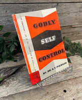 """Godly Self Control"" by Dr. A.T. Pierson"