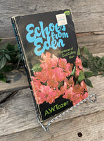 """Echoes From Eden: The Voices of God Calling Man"" by A.W. Tozer"