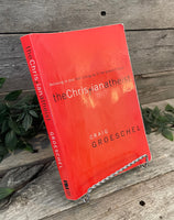 """The Christian Atheist: Believing In God But Living As If He Doesn't Exist"" by Craig Groeschel"