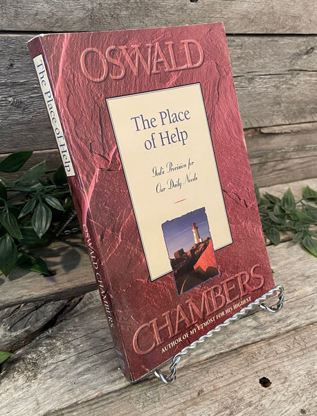 """The Place of Help: God's Provision for Our Daily Needs"" by Oswald Chambers"