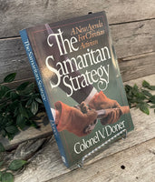"""The Samaritan Strategy: A New Agenda For Christian Activism"" by Colonel V. Doner"