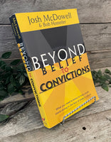 """Beyond Belief to Convictions: What You Need to Know to Help Youth Stand in the Face of Today's Culture"" by Josh McDowell & Bob Hostetler"