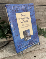 """Not Knowing Where: A Spiritual Journey Through the Book of Genesis"" by Oswald Chambers"