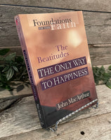 """The Beatitudes: The Only Way To Happiness"" by John MacArthur"
