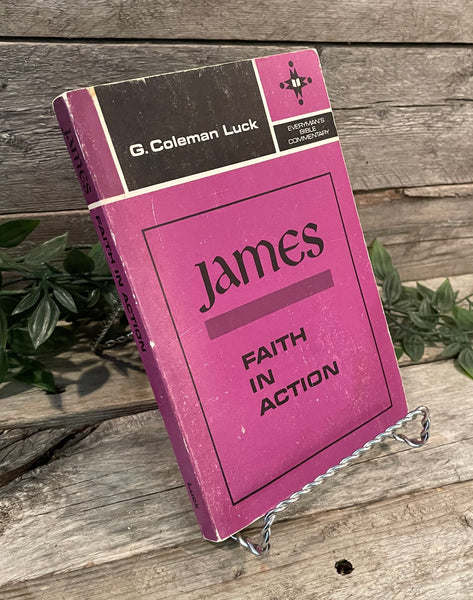 """James: Faith in Action"" by G. Coleman Luck"