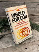 """Wholly For God: Selections From The Writings Of William Law"" edited by Andrew Murray"